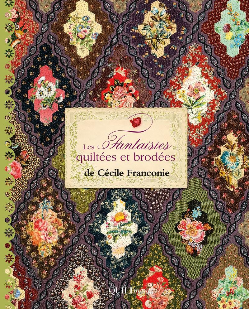 couverture du livre les fantaisies quiltées et brodées de Cécile Franconie