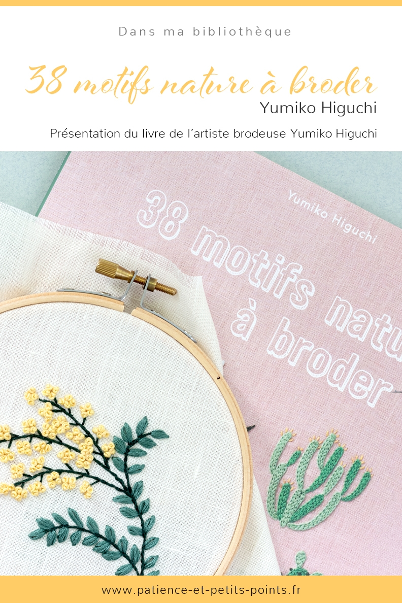 Découvrez le livre de Yumiko Higuchi : 38 motifs nature à broder – un livre qui plaira aux débutants comme aux confirmés